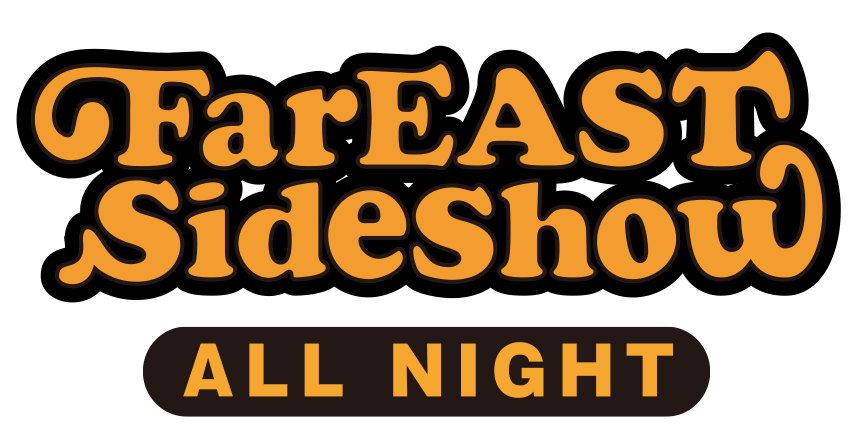 Far EAST Sideshow